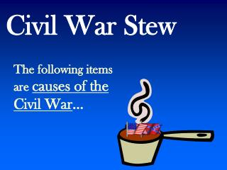 Civil War Stew