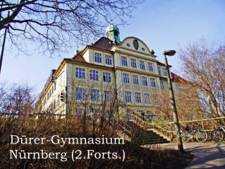 Dürer-Gymnasium  Nürnberg (2.Forts.)