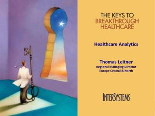 Healthcare Analytics Thomas  Leitner Regional Managing Director Europe Central & North