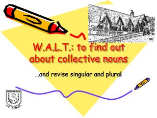 W.A.L.T.: to find out about collective nouns