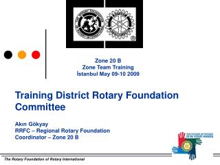 Akın Gökyay RRFC – Regional Rotary Foundation Coordinator – Zone 20 B