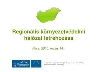 Regionális környezetvédelmi hálózat létrehozása