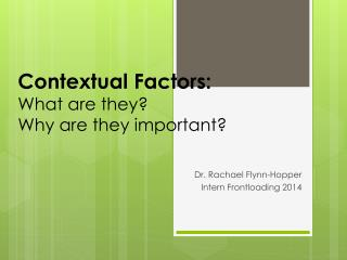 Contextual Factors: What are they? Why are they important?