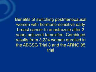 Objectives of the combined analysis of ABCSG Trial 8 and the German ARNO 95 trial