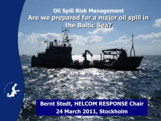 Oil Spill Risk Management Are we prepared for a major oil spill in the Baltic Sea?