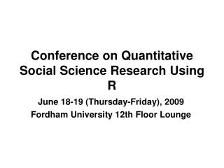 Conference on Quantitative Social Science Research Using R