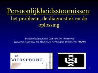 Persoonlijkheidsstoornissen :  het probleem, de diagnostiek en de oplossing
