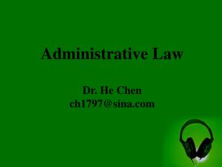 Administrative Law Dr. He Chen ch1797@sina