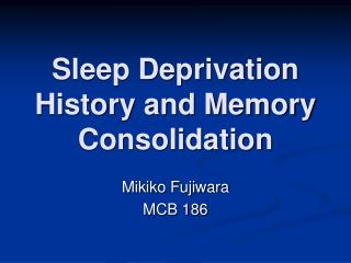 Sleep Deprivation History and Memory Consolidation