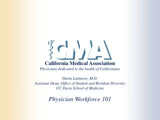 California Medical Association Physicians dedicated to the health of Californians