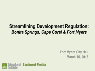 Streamlining Development Regulation: Bonita Springs, Cape Coral & Fort Myers