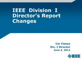 IEEE  Division  I  Director's Report  Changes