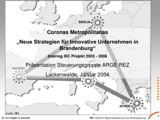 """Coronas Metropolitanas  """"Neue Strategien für Innovative Unternehmen in Brandenburg"""""""