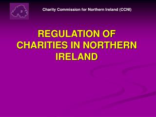 REGULATION OF CHARITIES IN NORTHERN IRELAND
