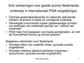 Drie verklaringen voor goede scores Nederlands onderwijs in internationale PISA vergelijkingen