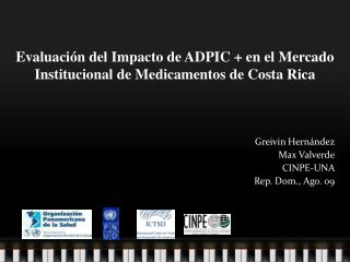 Evaluaci �n del  Impacto de ADPIC + en el Mercado Institucional de Medicamentos de Costa Rica