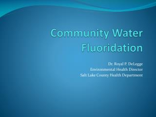 Community Water Fluoridation