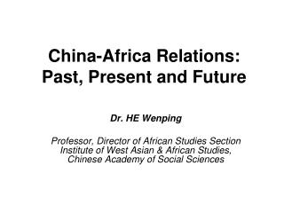 China-Africa Relations:  Past, Present and Future