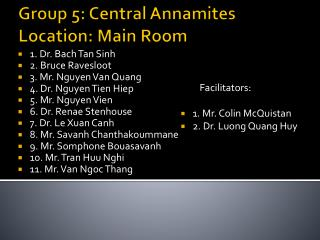 Group 5: Central Annamites Location: Main Room