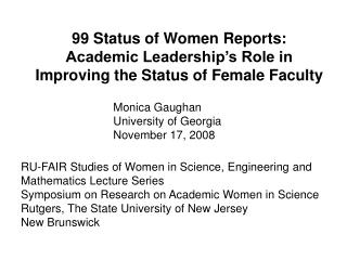 99 Status of Women Reports: Academic Leadership's Role in Improving the Status of Female Faculty