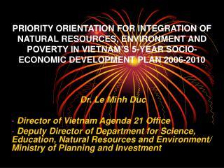 Dr. Le Minh Duc  Director of Vietnam Agenda 21 Office
