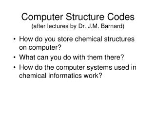 Computer Structure Codes (after lectures by Dr. J.M. Barnard)