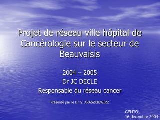 Projet de réseau ville hôpital de Cancérologie sur le secteur de Beauvaisis