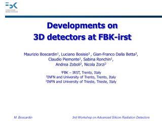 Developments on 3D detectors at FBK-irst