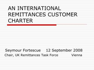 AN INTERNATIONAL REMITTANCES CUSTOMER CHARTER
