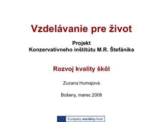 Vzdelávanie pre život Projekt  Konzervatívneho inštitútu M.R. Štefánika