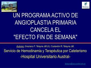 UN PROGRAMA ACTIVO DE ANGIOPLASTIA PRIMARIA CANCELA EL