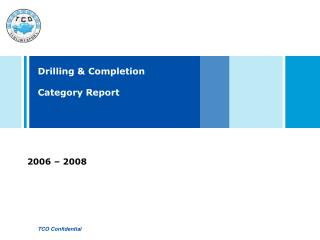 Drilling & Completion  Category Report