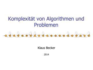 Komplexität von Algorithmen und Problemen