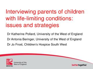 Interviewing parents of children with life-limiting conditions: issues and strategies