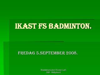 IKAST FS Badminton.