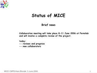 Status of MICE Brief news