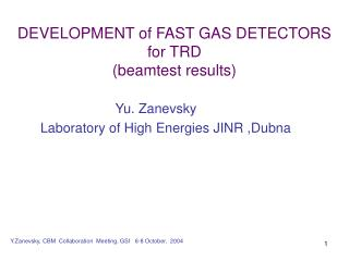 DEVELOPMENT of FAST GAS DETECTORS for TRD (beamtest results)