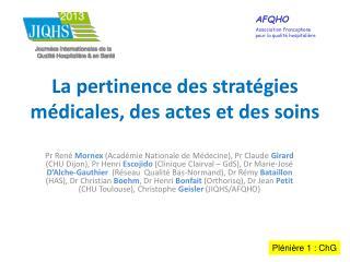 La pertinence des stratégies médicales, des actes et des soins