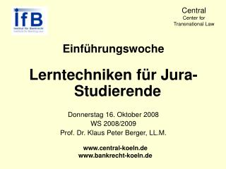 Einführungswoche  Lerntechniken für Jura-Studierende Donnerstag 16. Oktober 2008  WS 2008/2009