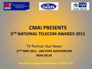CMAI PRESENTS  5 TH  NATIONAL TELECOM AWARDS 2011