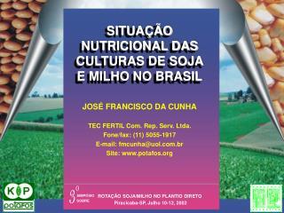 JOSÉ FRANCISCO DA CUNHA TEC FERTIL Com. Rep. Serv. Ltda. Fone/fax: (11) 5055-1917