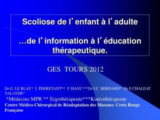 Scoliose de l ' enfant à l ' adulte …de l ' information à l ' éducation thérapeutique.