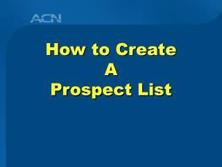 How to Create  A  Prospect List