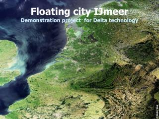 Floating city IJmeer Demonstration project  for Delta technology