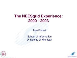 The NEESgrid Experience: 2000 - 2003