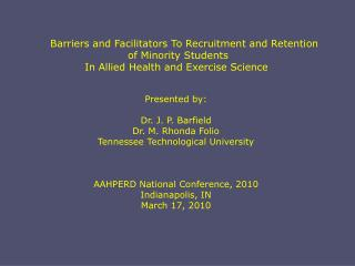 Barriers and Facilitators To Recruitment and Retention  of Minority Students