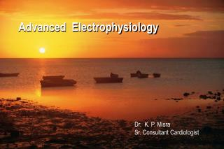 Advanced  Electrophysiology