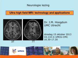 Ultra high field MRI: technology and applications