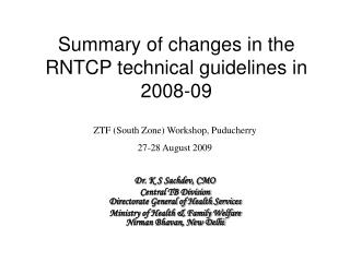 Summary of changes in the RNTCP technical guidelines in 2008-09