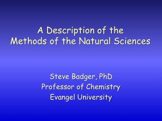 A Description of the  Methods of the Natural Sciences